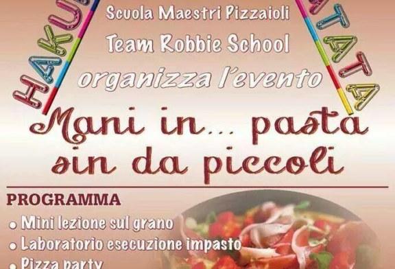 """""""Hakuna Matata…Mani in pasta sin da piccoli"""", l'evento dedicato al grano e alla pizza"""