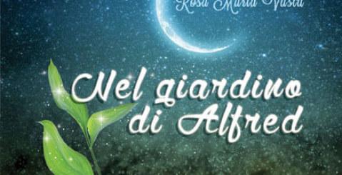 """""""Nel giardino di Alfred"""", la favola di Rosa Maria Vasta"""