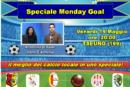 Monday Goal: speciale di fine anno; un evento da non perdere