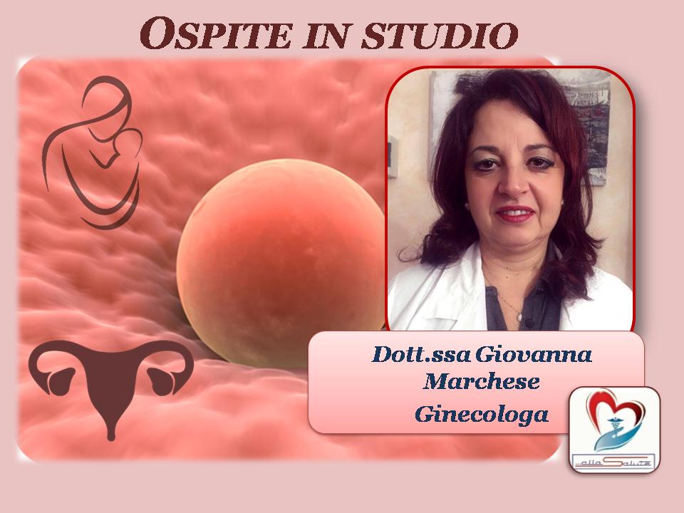 Alla Salute : giovedì su TSE, in studio la ginecologa G. Marchese