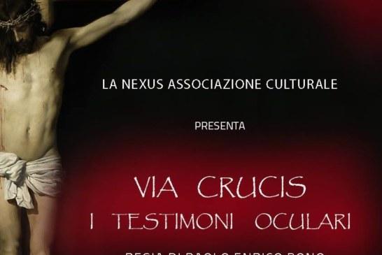 """Sabato 24 e Domenica 25 in scena """"la via crucis, i testimoni oculari"""""""
