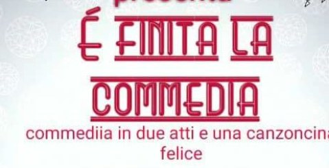 """Teatro, mercoledì 22 in scena """"E' finita la Commedia"""""""